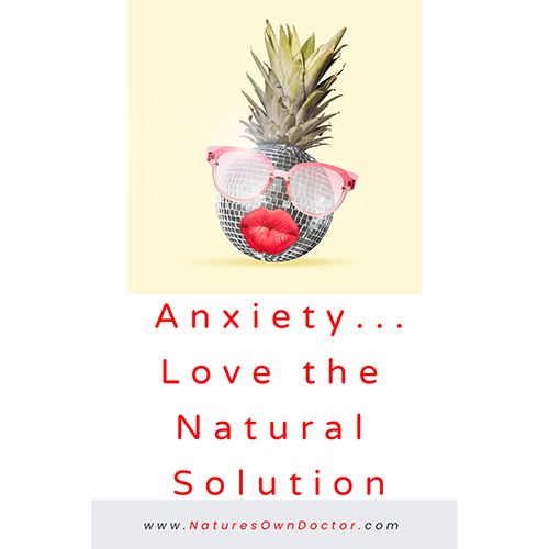 ANXIETY – The Newest Solution…and it's ALL Natural!